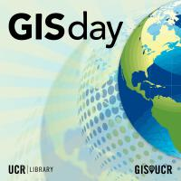 GIS Day 2019 at UCR