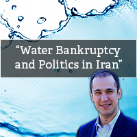 Water Bankruptcy and Politics in Iran