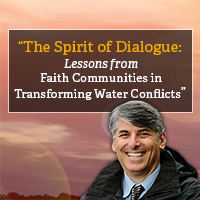 he Spirit of Dialogue: Lessons from Faith Traditions in Transforming Water Conflict