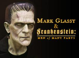 Mark Glassy & Frankenstein: Men of Many Parts