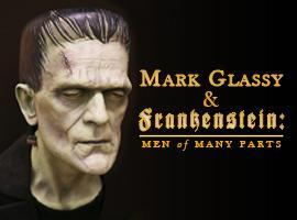 Mark Glassy & Frankenstein: Men of Many Parts