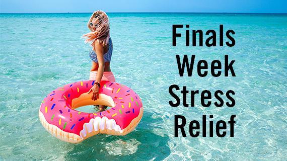 Finals Week Stress Relief: Spring 2019 Event Series
