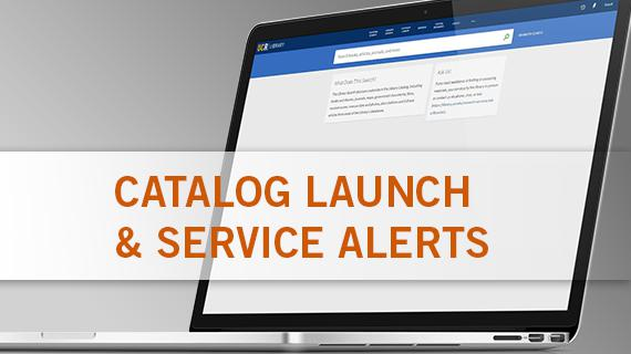 Catalog launch and service alerts